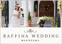 RAFFINA WEDDING MARUYAMA